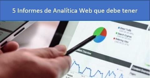 5 Informes de Analítica Web que debe tener